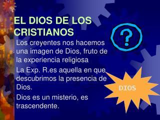 EL DIOS DE LOS CRISTIANOS