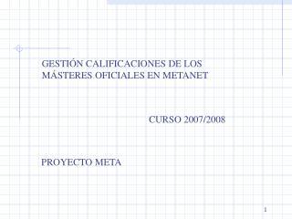 GESTIÓN CALIFICACIONES DE LOS MÁSTERES OFICIALES EN METANET