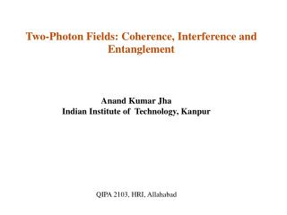 Two-Photon Fields: Coherence, Interference and Entanglement