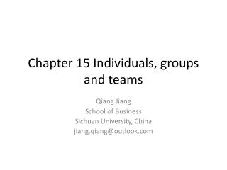 Chapter 15 Individuals, groups and teams