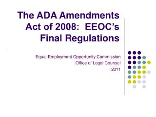 The ADA Amendments Act of 2008:  EEOC's Final Regulations