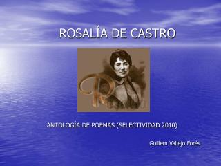 ROSAL A DE CASTRO