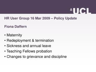 HR User Group 16 Mar 2009 – Policy Update Fiona Daffern