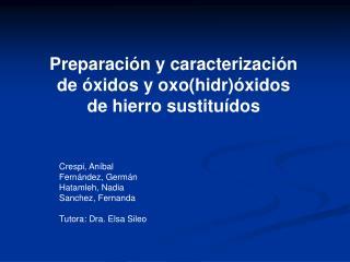 Preparación y caracterización de óxidos y oxo(hidr)óxidos  de hierro sustituídos