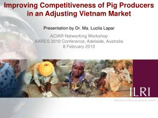 Improving Competitiveness of Pig Producers  in an Adjusting Vietnam Market