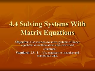 4.4 Solving Systems With Matrix Equations