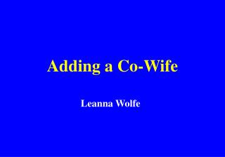 Adding a Co-Wife