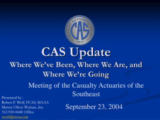 CAS Update Where We�ve Been, Where We Are, and Where We�re Going