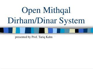 Open Mithqal Dirham/Dinar System