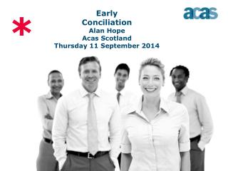 Early Conciliation Alan Hope Acas Scotland Thursday 11 September 2014