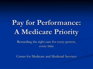 Pay for Performance: A Medicare Priority