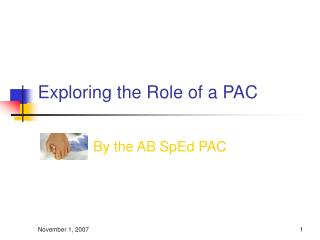 Exploring the Role of a PAC