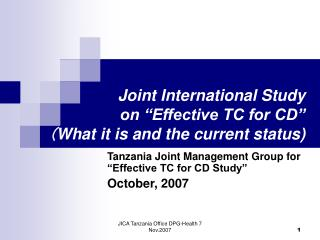 """Joint International Study  on """"Effective TC for CD"""" ( What it is and the current status)"""