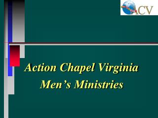 Action Chapel Virginia Men�s Ministries