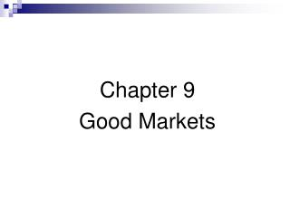 Chapter 9 Good Markets