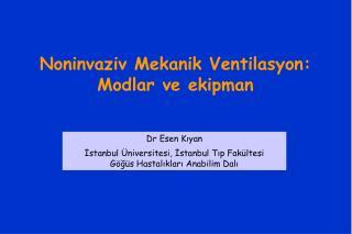 Noninvaziv Mekanik Ventilasyon: Modlar ve ekipman