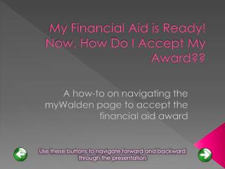 My Financial Aid is Ready!  Now, How Do I Accept My Award??