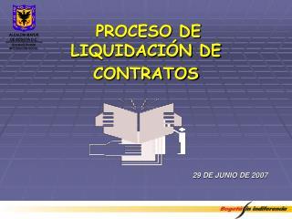 PROCESO DE LIQUIDACIÓN DE CONTRATOS