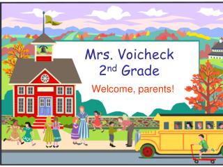 Mrs. Voicheck  2 nd  Grade
