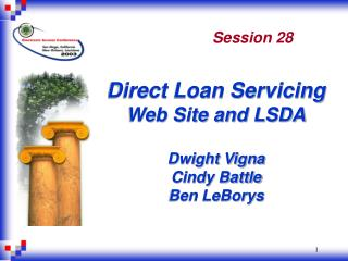 Direct Loan Servicing Web Site and LSDA Dwight Vigna Cindy Battle Ben LeBorys