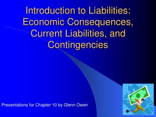 Introduction to Liabilities: Economic Consequences, Current Liabilities, and Contingencies