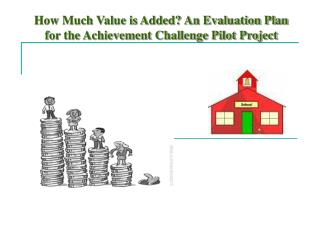 How Much Value is Added? An Evaluation Plan for the Achievement Challenge Pilot Project
