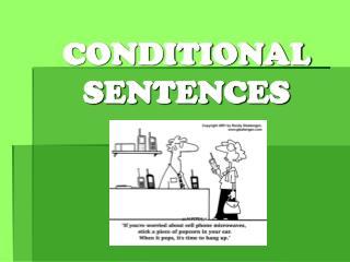 CONDITIONAL SENTENCES