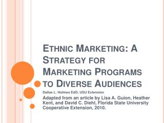 Ethnic Marketing: A Strategy for Marketing Programs to Diverse Audiences