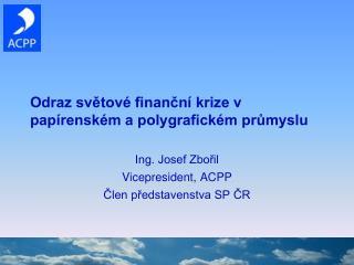 Odraz světové finanční krize v papírenském a polygrafickém průmyslu