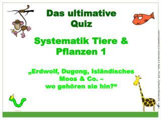 """Das ultimative  Quiz  Systematik Tiere & Pflanzen 1 """"Erdwolf, Dugong, Isländisches Moos & Co. –"""