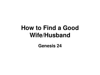 How to Find a Good Wife/Husband