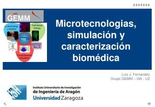 Microtecnologias, simulación y caracterización biomédica
