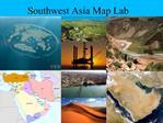 Southwest Asia Map Lab