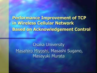 Performance Improvement of TCP  in Wireless Cellular Network  Based on Acknowledgement Control