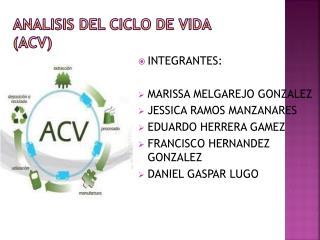 ANALISIS DEL CICLO DE VIDA (ACV)
