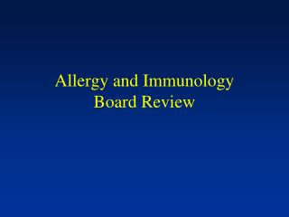 Allergy and Immunology  Board Review