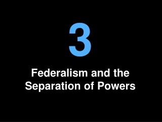 Federalism and the Separation of Powers