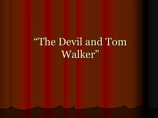 �The Devil and Tom Walker�