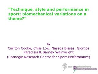 """Technique, style and performance in sport: biomechanical variations on a theme?"""