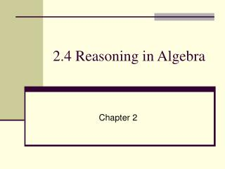 2.4 Reasoning in Algebra