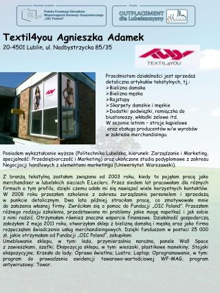 Textil4you Agnieszka Adamek 20-4501 Lublin, ul. Nadbystrzycka 85/35