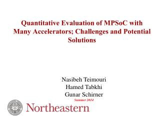 Quantitative Evaluation of  MPSoC  with Many Accelerators; Challenges and Potential Solutions