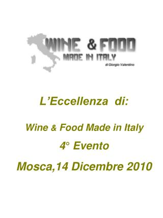 L'Eccellenza  di: Wine  &  Food Made in Italy 4° Evento Mosca,14 Dicembre 2010