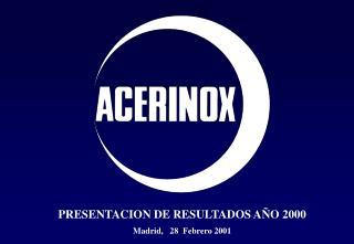 PRESENTACION DE RESULTADOS AÑO 2000 Madrid,   28  Febrero 2001