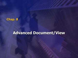 Advanced Document/View
