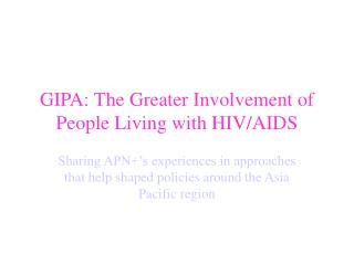 GIPA: The Greater Involvement of People Living with HIV/AIDS