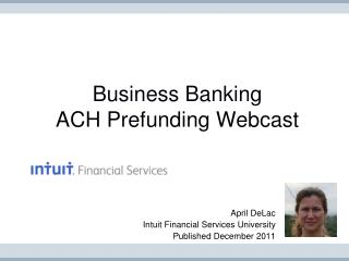 Business Banking ACH Prefunding Webcast