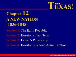 Chapter  12 A NEW NATION (1836-1845)