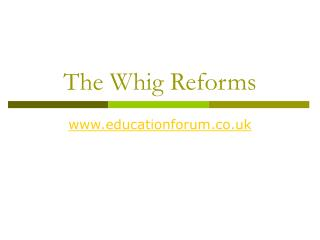 The Whig Reforms