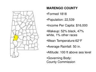 MARENGO COUNTY Formed 1818 Population: 22,539 Income Per Capita: $16,000